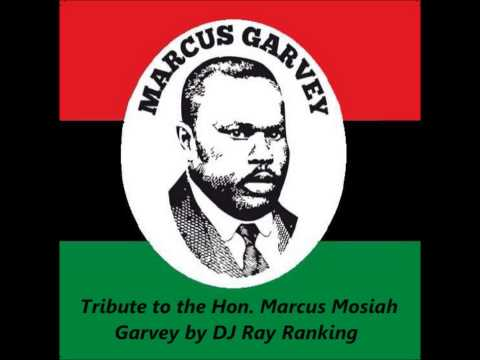 Songs about Marcus Garvey (Tribute To The Hon. Marcus Mosiah Garvey) By DJ Ray Ranking