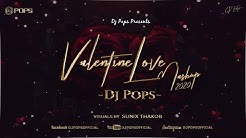 Valentine Love Mashup 2020 | Dj Pops | Sunix Thakor | Bollywood Love Songs