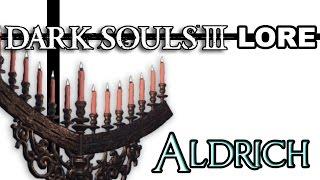 Dark Souls 3 Lore - Aldrich [Lore Fix]