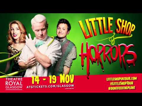 Little Shop of Horrors - Theatre Royal Glasgow - ATG Tickets