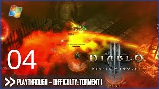 Diablo 3: Reaper of Souls (PC) - Pt.4 [Difficulty: Torment I]
