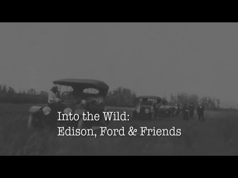 Into the Wilds: Edison, Ford & Friends