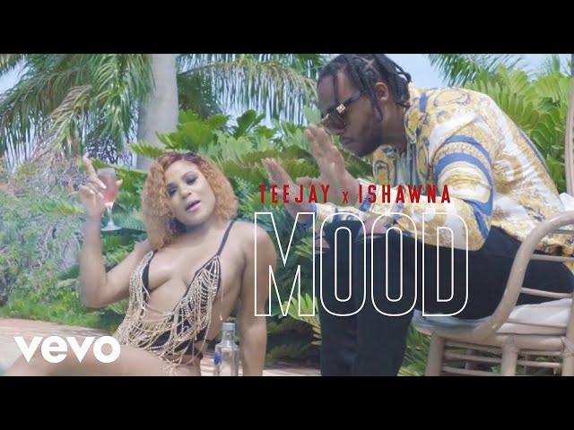 TeeJay, Ishawna - MOOD (Official Video)