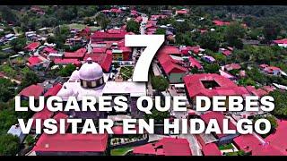 7 LUGARES QUE DEBES VISITAR EN HIDALGO