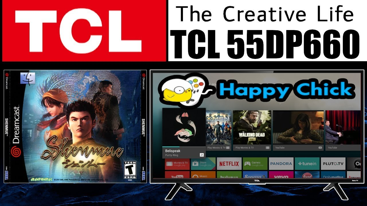 Shenmue [ ANDROID TV NOUGAT 7 ] TCL 55DP660