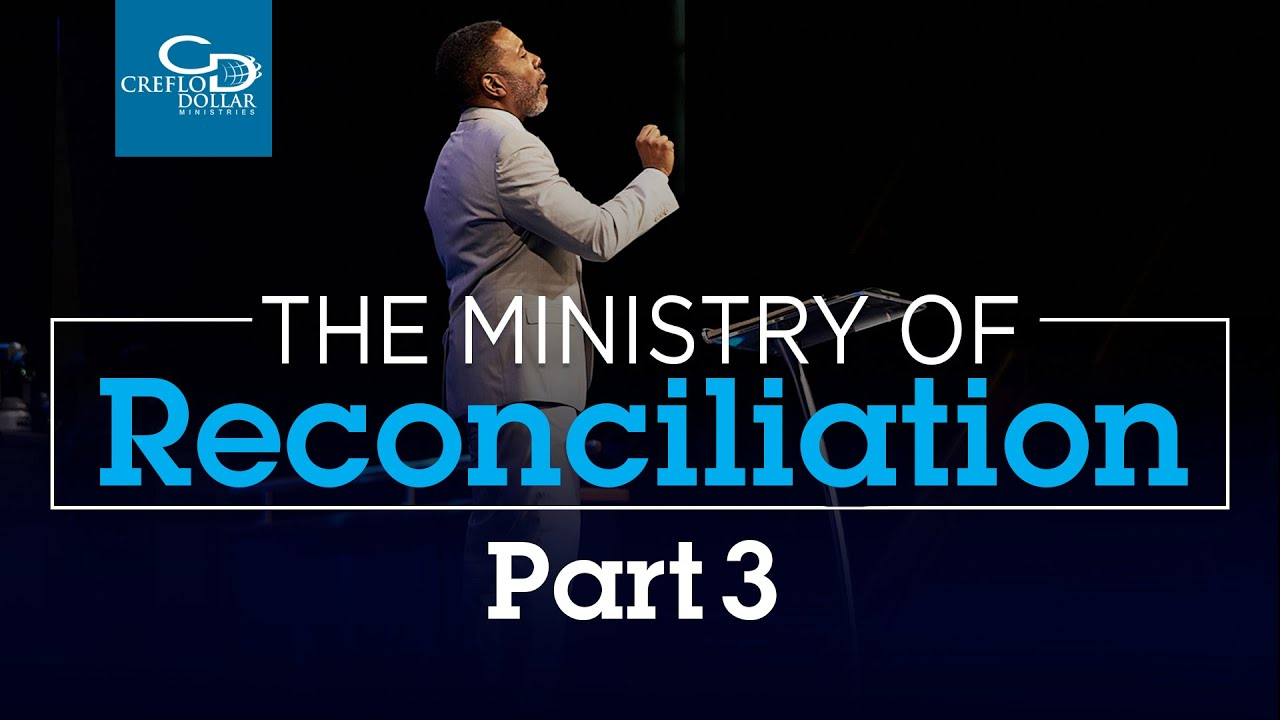 The Ministry of Reconciliation Pt. 3  - Episode 5 - 2020 Southwest Believers' Convention