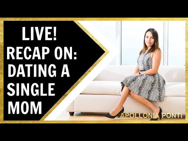 Dating A Single Mother- Recap Todays Video!