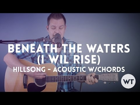 Beneath The Waters (I Will Rise) - Hillsong - acoustic with chords