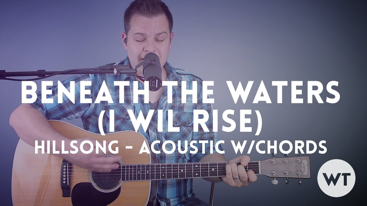 Beneath The Waters I Will Rise Hillsong Acoustic With Chords