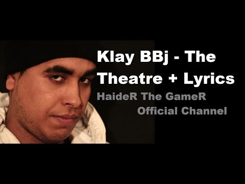 Klay BBj - The Theatre المسرح Lyrics
