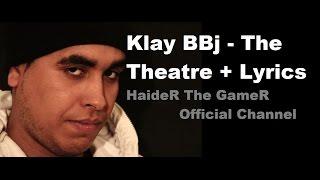 Klay BBj - The Theatre المسرح Lyrics