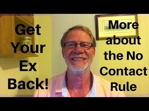 getting your ex back - more about the no contact rule!