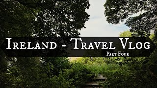 Ireland Travel Vlog Four | Blarney Castle & Our First Night in Dublin