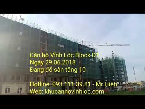 Căn hộ Vĩnh Lộc Block- D1 tiến độ 29.06.2018-Mr. HIÊN (093.111.3981_ Trưởng NKD Block D1)