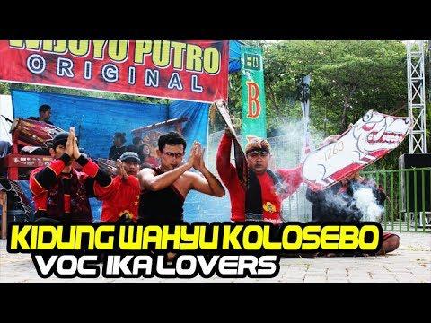 Gending Sakral KIDUNG WAHYU KOLOSEBO Voc IKA Lovers WIJOYO PUTRO ORIGINAL Live BDI Kediri 2018