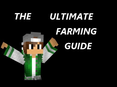 The Ultimate Farming Guide! - MINECRAFT! E01 (2014)
