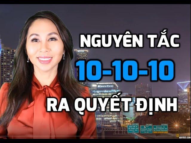 RA QUYẾT ĐỊNH Dùng Nguyên Tắc 10-10-10 I LanBercu TV