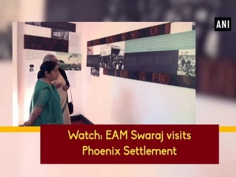 Watch: EAM Swaraj visits Phoenix Settlement - ANI News