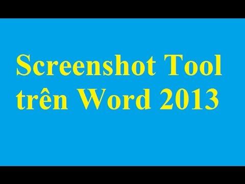 Hướng dẫn sử dụng Screenshot Tool trên Word 2013 - http://taimienphi.vn