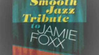 Winner - Jamie Foxx Smooth Jazz Tribute