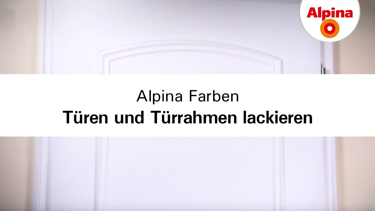 alpina farben t ren und t rrahmen lackieren youtube. Black Bedroom Furniture Sets. Home Design Ideas