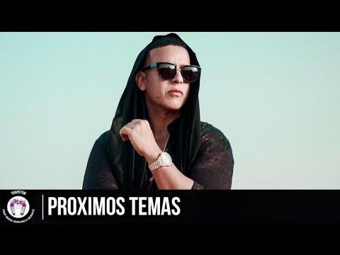 Proximos Temas de: Daddy Yankee (2017)