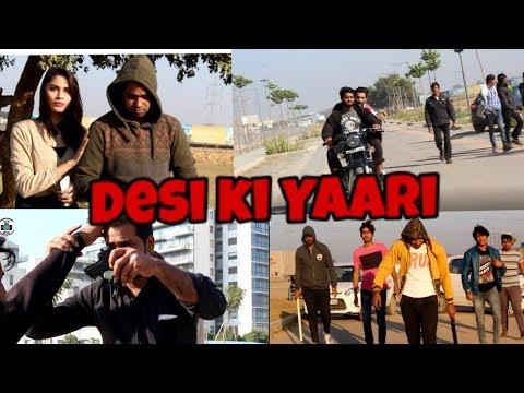 Desi Ki Yaari | Best Friends | We Are One