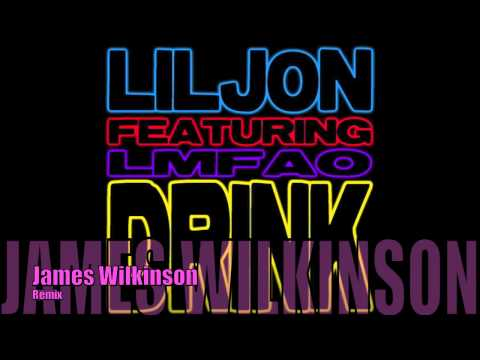 Lil Jon Ft. LMFAO - Drinks (James Wilkinson Remix)