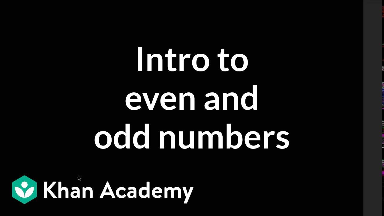 Introduction to even and odd numbers   3rd grade   Khan Academy - YouTube [ 720 x 1280 Pixel ]