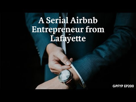 Airbnb Hosting EP200: A Serial Airbnb Entrepreneur from Lafayette