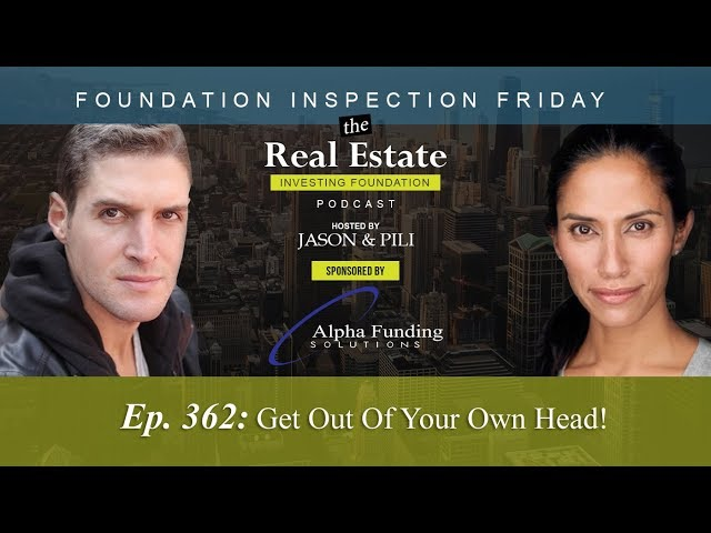 Ep. 362: Get Out Of Your Own Head | Real Estate Investing Podcast