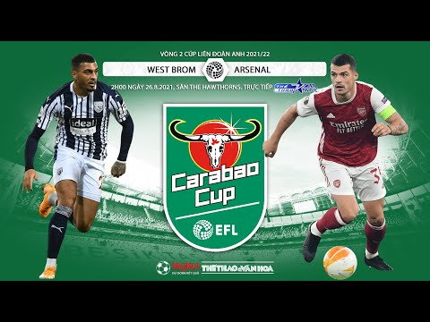 [SOI KÈO NHÀ CÁI] West Brom vs Arsenal. TTTT HD trực tiếp bóng đá Cúp Liên đoàn Anh (2h00 ngày 26/8)