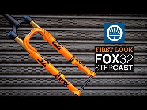 Fox 32 Step-Cast 2017 - First Look