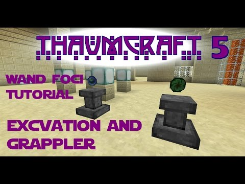 Thaumcraft 5 Tutorial - Part 6 - Wand Foci - Excavation And Grappler