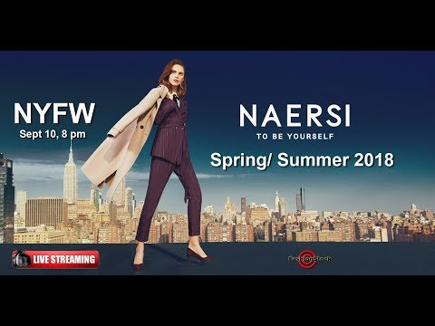 NAERSI  S/S 2018 Collection Runway Show @ NYFW