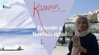 "Ep 3: Featuring Neelam Iqbal - ""Kashmiri: Beyond Conflict"""