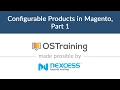 Magento 2 Beginner Class, Lesson #15: Configurable Products in Magento, Part 1