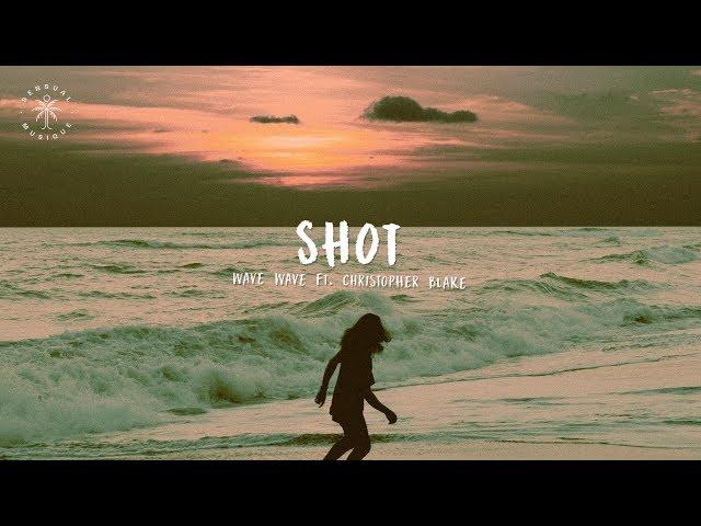 Wave Wave - Shot (feat. Christopher Blake) [Lyrics]