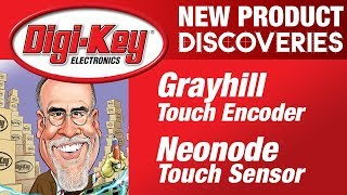 Grayhill and Neonode New Product Discoveries Episode 21   DigiKey
