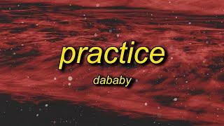 DaBaby - Practice (Lyrics) | i do my lil dancy dance