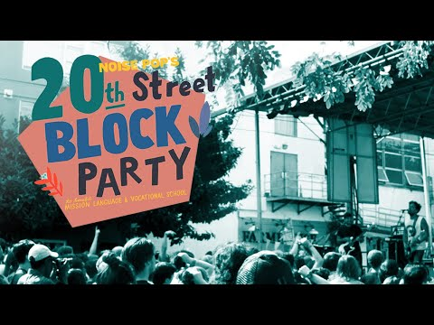 Noise Pop's 20th Street Block Party 2018