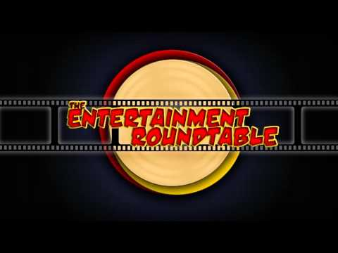 The Entertainment Roundtable | 03/22/2014