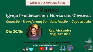 Mês de aniversário - Culto Manhã - Rev. Alexandre Idas