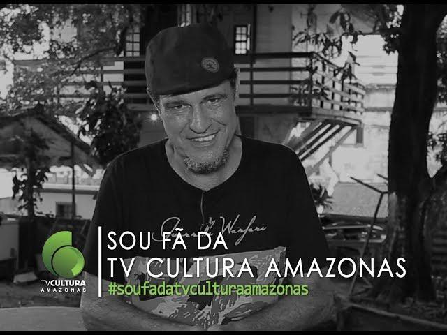 SOU FÃ DA TV CULTURA DO AMAZONAS #soufa - Luiz Vitalli