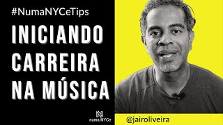 Iniciando carreira na música - Numa NYCe Tips #musica