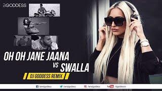 Oh Oh Jane Jaana | Swalla | Salman Khan | Jason Derulo, Nicky Minaj | DJ Goddess Remix