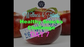 Wife Talk Wellness - Healthy Snacks Challenge - Day 7 (Dr.  Payne)