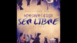KONSHENS & RDX - SER LIBRE (BE FREE) - SINGLE - SUBKONSHUS MUSIC - 21ST HAPILOS DIGITAL