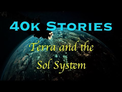 40k Stories: Terra And The Sol System