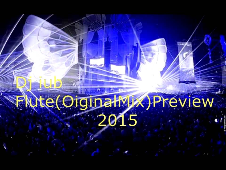 Best house music 2014 dj iub flute 2015 dj iub original for Best house music 2015